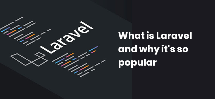 What is Laravel and why it's so popular